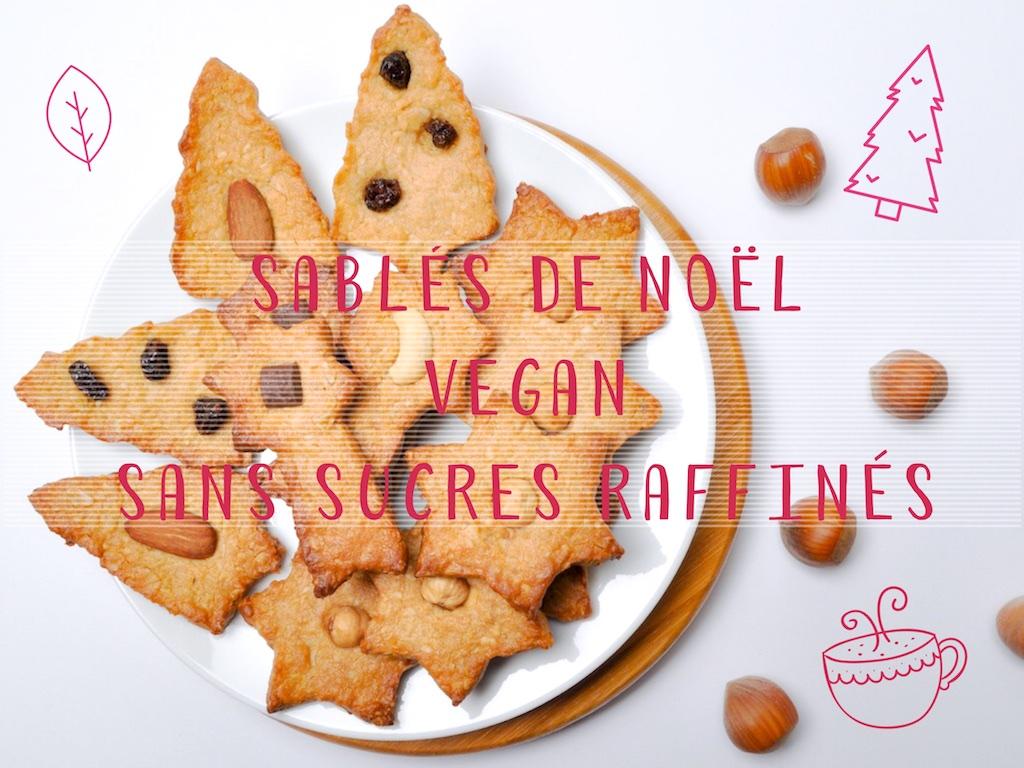 Sablés de Noël vegan sans sucres raffinés - MANGE BRILLE AIME