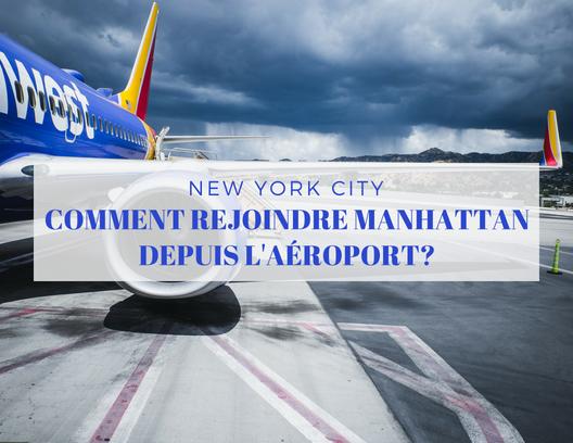 Comment rejoindre Manhattan depuis l'aéroport