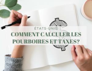 Etats Unis comment calculer pourboires et taxes