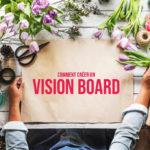 Comment créer un vision board